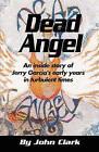 Dead Angel by John Clark (Paperback / softback, 2007)