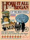 How it All Began Up the High Street by Maurice E. Baren (Paperback, 1997)