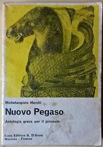 Nuovo-Pegaso-Antologia-greca-per-il-ginnasio-Marchi-1984-G-D-039-Anna-L