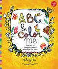 ABC & Color Me: The Art of Hand-Lettered Doodling for Kids by Valeria Cis (Paperback, 2016)