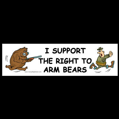 """Bumper Sticker • Window Sticker • 9/"""" X 3/"""" I Support The Right To Arm Bears"""