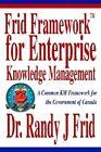Frid Frameworktm for Enterprise Knowledge Management 9780595306992 Book