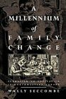 A Millennium of Family Change: Feudalism to Capitalism in Northwestern Europe by Wally Seccombe (Hardback, 1995)
