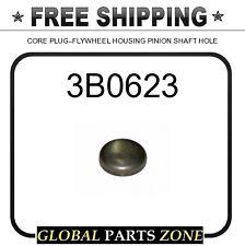 3B0623 - CORE PLUG--FLYWHEEL HOUSING PINION SHAFT HOLE 0L1023 2B5559 3B4670 3B62