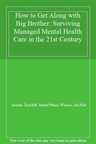 The Psychotherapists' Guide to Managed Care in the 21st Century: Surviving Big