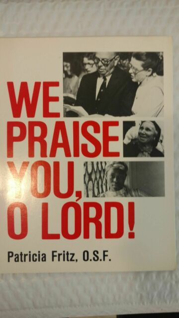 We Praise You, O Lord! by Patricia Fritz (1982, Paperback )