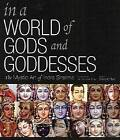 In a World of Gods and Goddesses: The Mystic Art of Indra Sharma by James H. Bae (Hardback, 2000)