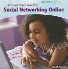 A Smart Kid's Guide to Social Networking Online by David J Jakubiak (Paperback / softback, 2009)
