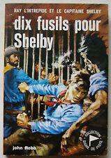 Dix Fusils pour Shelby John ROBB & P JOUBERT éd Alsatia Signe de Piste 1968