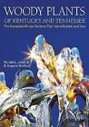 Woody Plants of Kentucky and Tennessee: The Complete Winter Guide to Their Identification and Use by B Eugene Wofford, Ronald L Jones (Hardback, 2013)