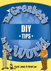 The Greatest DIY Tips in the World by Chris Jones, Brian Lee (Hardback, 2005)