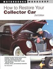 Motorbooks Workshop: How to Restore Your Collector Car by Tom Brownell and...