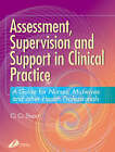 Assessment, Supervision and Support in Clinical Practice: A Guide for Nurses and Midwives by Ci Ci Stuart (Paperback, 2002)