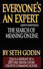 Everyone Is an Expert by Seth Godin (Paperback / softback, 2007)