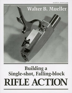 Building-a-Single-Shot-Falling-Block-Rifle-Action-by-Walter-B-Mueller