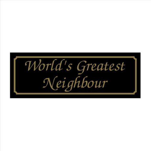 House 200mm x 70mm Plastic Sign // Sticker Worlds Greatest Neighbour Garden