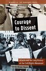 Courage to Dissent: Atlanta and the Long History of the Civil Rights Movement by Daniel P S Paul Professor of Constitutional Law Tomiko Brown-Nagin (Paperback / softback, 2012)