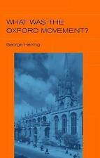 What Was the Oxford Movement? by George Herring and George C. Herring (2002,.