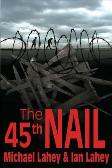 The 45th Nail by Michael Lahey (English) Paperback Book Free Shipping! (S1)