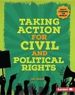 Taking Action for Civil and Political Rights by Eric Braun (Hardback, 2016)