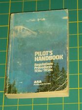 PILOT'S HANDBOOK~REGULATIONS PROCEDURES TCAs/TRSAs-ASA PUB 1st EDITION 1980 PB