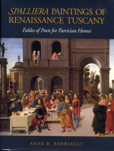 Spalliera Paintings of Renaissance Tuscany : Fables of Poets for Patrician Homes