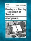 Barclay vs. Barclay - Reduction of Service by Anonymous (Paperback / softback, 2012)
