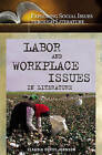 Labor and Workplace Issues in Literature by Claudia Durst Johnson (Hardback, 2006)