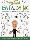 Eat and Drink: Good Food That's Great to Drink with by Olly Smith (Hardback, 2010)