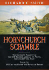 Hornchurch Scramble: The Definitive Account of the RAF Fighter Airfield, Its Pilots, Groundcrew and Staff: v. 1: 1915 to the End of the Battle of Britain by Richard Smith (Hardback, 2000)
