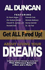 Get All Fired Up! about Living Your Dreams by Al Duncan (Paperback / softback, 2009)