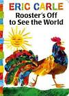 Rooster's Off to See the World by Eric Carle (Board book)