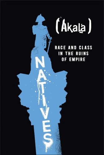 Natives: Race and Class in the Ruins of Empire The Sunday Times Bestseller P.D.F