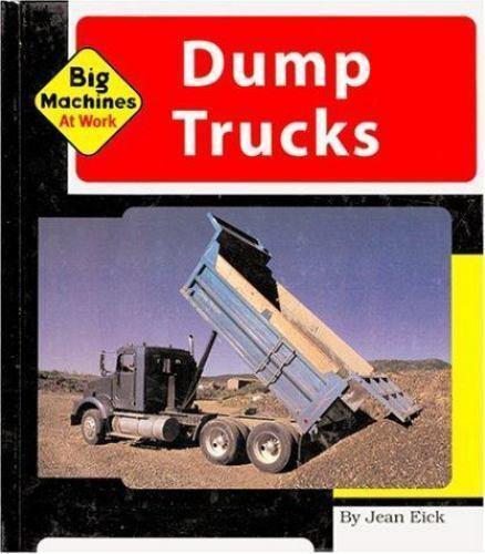 Dump Trucks (Machines at Work; Big Machines)-ExLibrary