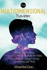 The Multidimensional Traveler: Finding Togetherness or How I Learned to Break th