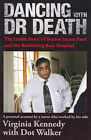 Dancing with Dr Death: the Inside Story of Doctor Jayant Patel and the Bundaberg Base Hospital by Dot Walker, Virginia Kennedy (Paperback, 2007)