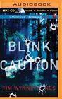 Blink & Caution by Tim Wynne-Jones (CD-Audio, 2015)