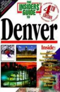 The-Insiders-039-Guide-to-Denver-by-Jana-Miller-Insider-039-s-Guide-Staff-Sally-Stich