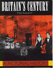 Britain's Century: A Pictorial History by Press Association (Hardback, 1999)