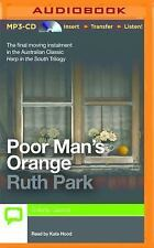 Harp in the South Trilogy: Poor Man's Orange 3 by Ruth Park (2015, MP3 CD,...