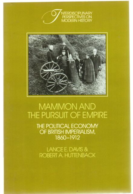 Mammon and the Pursuit of Empire : The Political Economy of British Imperialism,