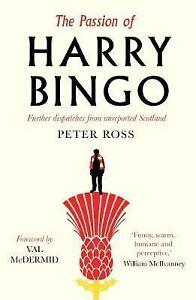 Aimable La Passion De Harry Bingo: Further Dispatches From Unreported Scotland Par Peter-afficher Le Titre D'origine Haute Qualité