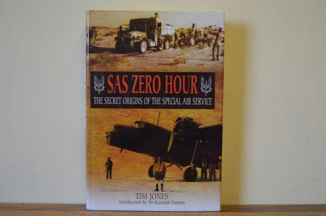 SAS Zero Hour The Secret Origins of the Special Air Service - Tim Jones H/B (A2)