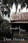 Jennifer's Plan by Don Meyer (Paperback / softback, 2009)