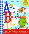 Arnie and Barney's Crazy Alphabet Action Adventure by Scholastic (Hardback, 2010)