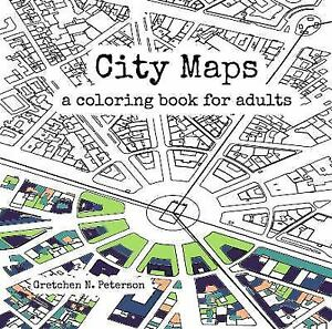 City Maps A Coloring Book For Adults By Gretchen Peterson 2016 Paperback