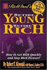 Rich Dad's Retire Young, Retire Rich: How to Get Rich Quickly and Stay Rich For