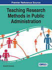 Teaching Research Methods in Public Administration by Richard W Schwester (Hardback, 2015)