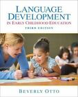 Language Development in Early Childhood Education by Beverly W. Otto (2009, Paperback)