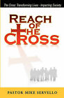 Reach of the Cross by Pastor Mike Servello (Paperback / softback, 2010)
